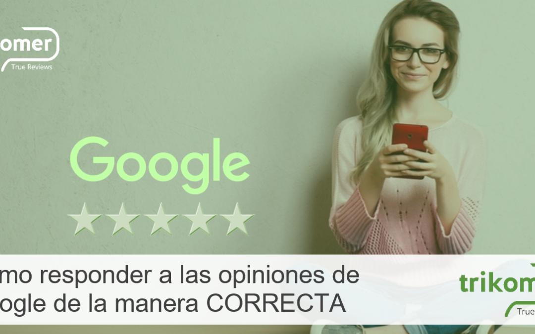 Cómo responder a las opiniones positivas y negativas de Google de la manera CORRECTA